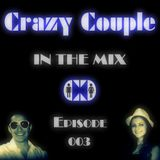 Crazy Couple - In the mix - Episode 003