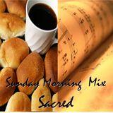 August 10, 2014 Edition - Sunday Morning Mix (Sacred)