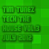Tim Tunez - Tech the House vol.3 July 2012