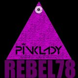 DJane PINKLADY #REBEL Episode 07.2017