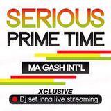 Serious Prime Time | Ma Gash Int'l live streaming @ Dj Hub