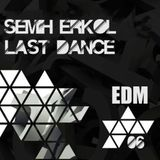 Semih Erkol - Last Dance 06