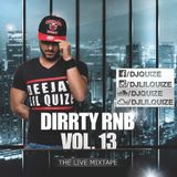 DJ Lil Quize - Dirrty RnB The Live Mixtape Vol. 13 (2016)