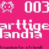 arttigelandia 003 (requiem for a friend)