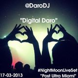 "@DaroDJ ""Digital Daro"" on #NightMoonLiveSet Post Ultra Miami"