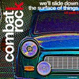 COMBAT ROCK Ep. 09 - We'll Slide Down The Surface of Things