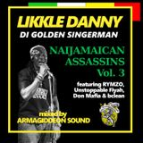 Likkle Danny - NAIJAMAICAN ASSASSINS Vol. 3 (mixed by Armagiddeon)