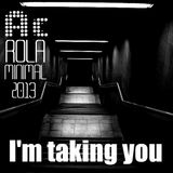 [I'm Taking You] tech2techno mnml mixed by Ac Rola 2013 Lg MgBooking tel Aviv