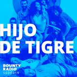 S03E019 Hijo De Tigre| Bounty Radio ft. Cumbia Chicharra, Quantic, David Nesselhauf, Fixi