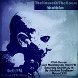 The House Of The House MixShow Live on ThothFM - Oct 6th 2018  -PorToFino -
