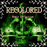 Recolored Remix Collection 1/2