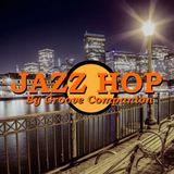 Jazz Hip Hop ''Good Vibes Jazzhop'' Mix by Groove Companion