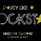PARTY LIKE A ROCKSTAR (DECEMBER 2012 SET) MIXED BY DJ DANZ