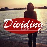 DIVIDING / ON AIR #3
