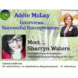 Successful Entrepreneurs' Stories - Adèle McLay Interviews Sharryn Waters