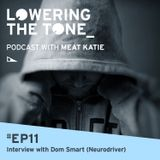 Meat Katie 'Lowering The Tone Ep11 (With Dom Smart Interview)