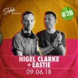 Nigel Clarke B2B Eastie - Live at Shhh 9th June 2018