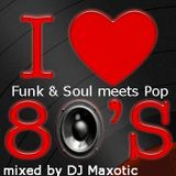 80s Funk & Soul vs Pop - Vol.1 by DJ Maxotic