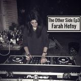 The Other Side Ep3 - Farah Hefny