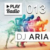 PLAY Radio 013 with DJ ARIA - Top40/Pop Workout
