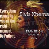 ELVIS XHEMA [BiH] - Electronic SOUL - TRANSITION - Podcast Mix (2017)