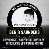 MC KIE Presents Podcast Volume 44: All tracks mixed by DJ BEN R SAUNDERS