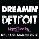 Massy DeeJay - Dreamin' Detroit March 2K17