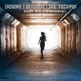 """Sounds Like Techno - Part 34 """"Goodbye!"""""""