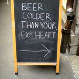 Beer, Colder Than Ex's Heart
