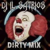 Dj il Satrios - Dirty Mix