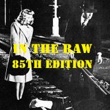 In The Raw- 85th Edition