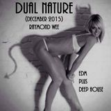 Dual Nature (EDM & Deep House - a tale of 2 genres for December 2015)