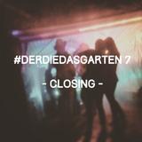 Zukunftsrausch @ #DerDieDas Garten 7 - CLOSING SET // 25.05.2015