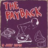 The Payback 9th July 2019 - ft Joe Smooth, Harry Romero, Nas, Bounty Killer + Recloose