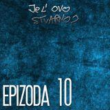 JE L' OVO STVARNO #010: GEEK TALK (drugi deo)