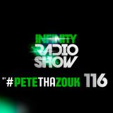 Pete Tha Zouk - Infinity Radio Show 116 (GUEST MASSIVEDRUM)