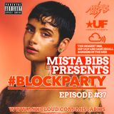 Mista Bibs - #BlockParty Episode 37 (Current R&B and Hip Hop) Follow me on twitter @MistaBibs