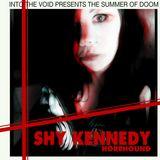 Into The Voids Summer Of Doom II - Shy Kennedy (Horehound)