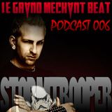 [Le Grand Mechant Beat PODCAST 006] Big Bad Force mix by Stormtrooper