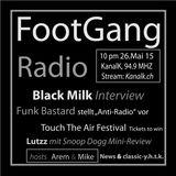 "FootGangRadio 15-5 Black Milk Interview / Funk Bastard mit ""Anti Radio / Lutzz mit Snoop mini Review"