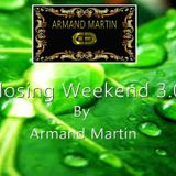 Closing weekend By Armand Martin 3.0