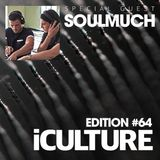 iCulture #64 - Special Guest - Soulmuch
