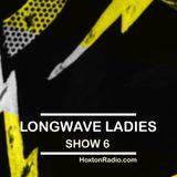 Longwave Ladies Show SIX