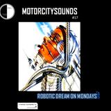 Motorcitysounds W17 (My robotic dreams on Monday by Trish Van Eynde)