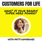 CFL 004: What Is Your Brands Super Hero Power? With Patty Dominguez