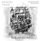 Rhoan Troy - Reunion [2014]