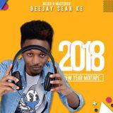 2018 [New Year Mixtape] - Deejay Sean Ke