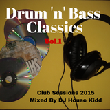 DRUM & BASS CLASSICS vol.1 - club sessions 2015