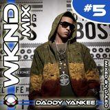 Weekend Mix #5 - Daddy Yankee