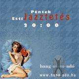 Péntek Esti Jazztetés 16-első rész